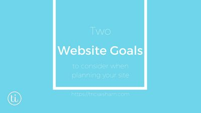 Two Possible Website Goals