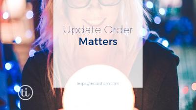 Update Order Matters