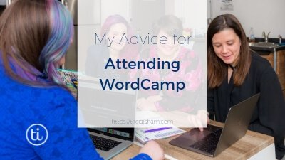 My Advice for Attending a WordCamp