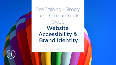 Planning Your Website ~ Accessibility and Branding