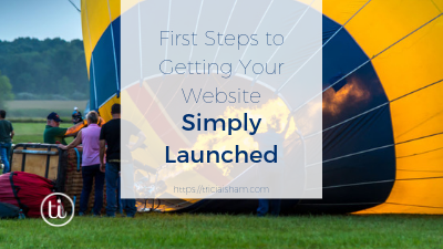 First Steps to Getting Your Business Website Simply Launched