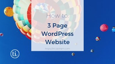 How to: 3 page WordPress Website