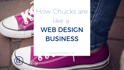 How Chucks Are Like My Web Design Business