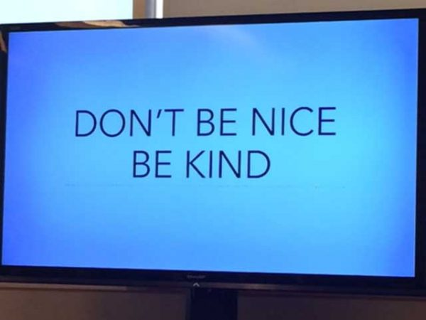 Don't be nice Be Kind slide picture