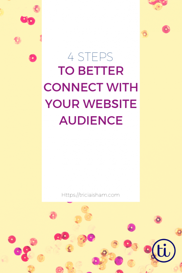 4 steps to better connect with your website Audience
