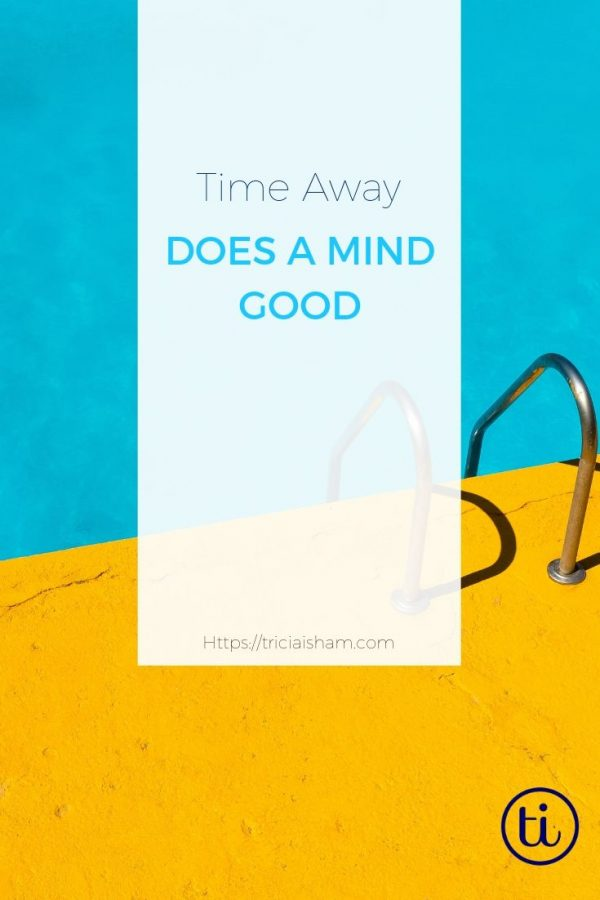 Time away does a mind good post title image
