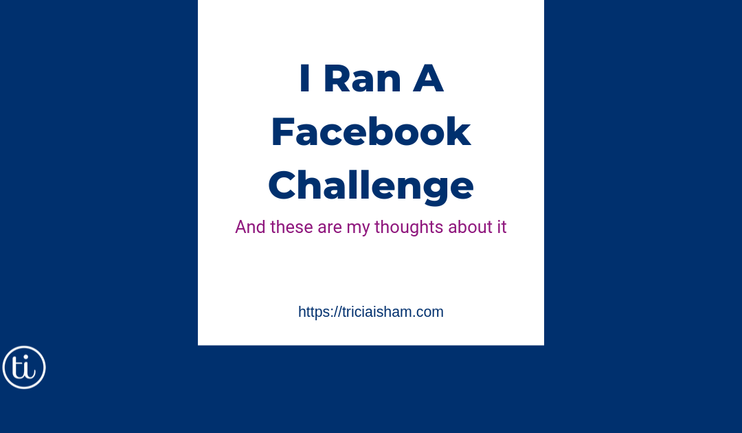 I Ran A Facebook Group Challenge