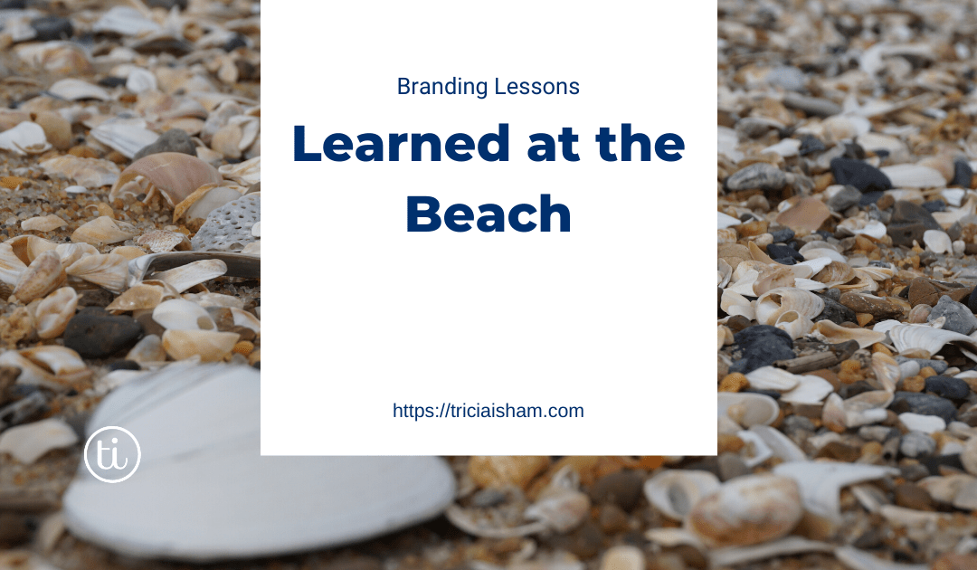 Branding Lessons Learned at the Beach