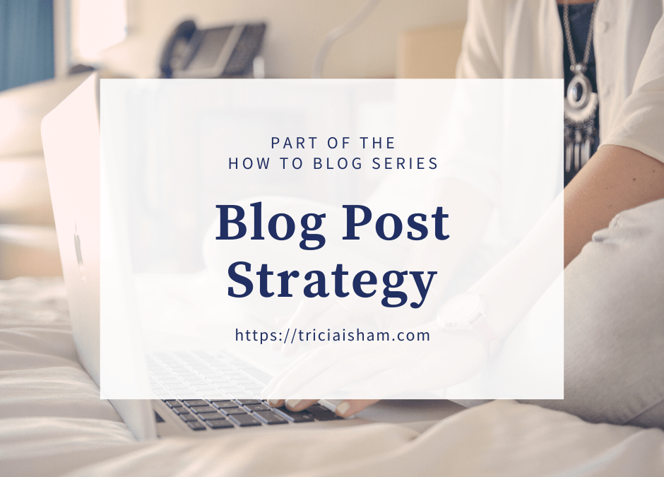 Blog Post Strategy