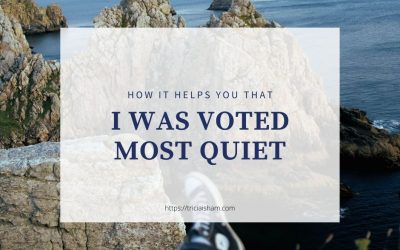 I was voted Most Quiet